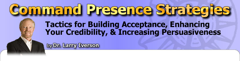 Command Presence, persuasion techniques, Dr. Larry Iverson